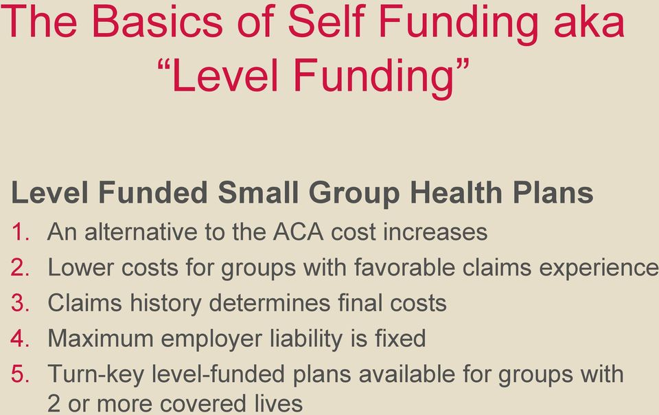 Lower costs for groups with favorable claims experience 3.