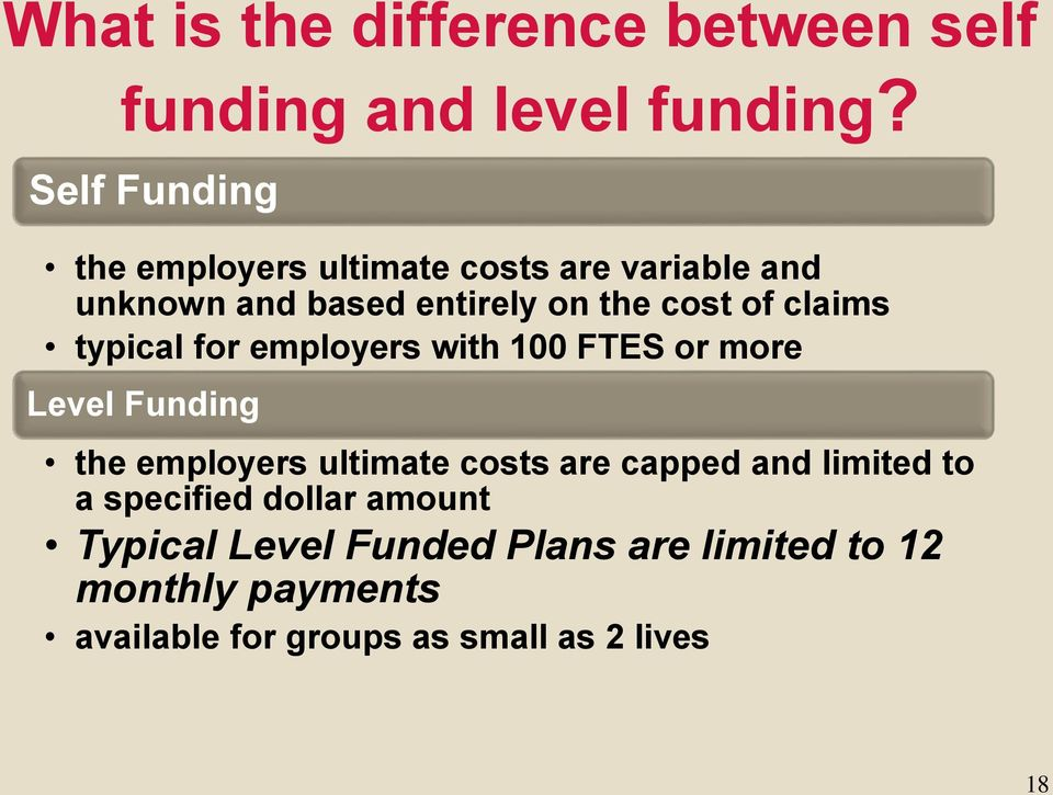 claims typical for employers with 100 FTES or more Level Funding the employers ultimate costs are