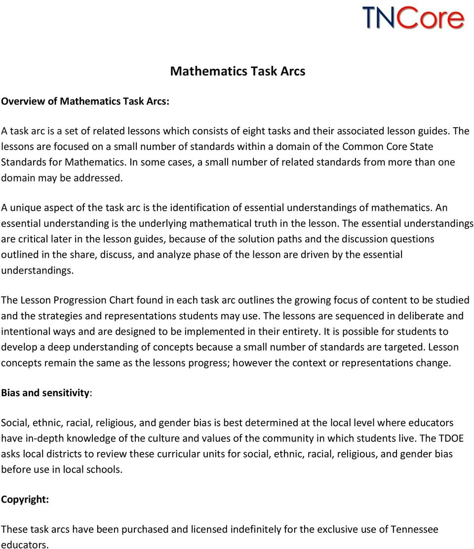 In some cases, a small number of related standards from more than one domain may be addressed. A unique aspect of the task arc is the identification of essential understandings of mathematics.