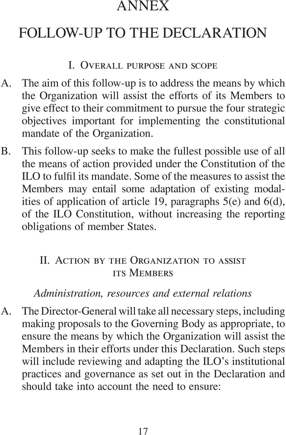 for implementing the constitutional mandate of the Organization. B.