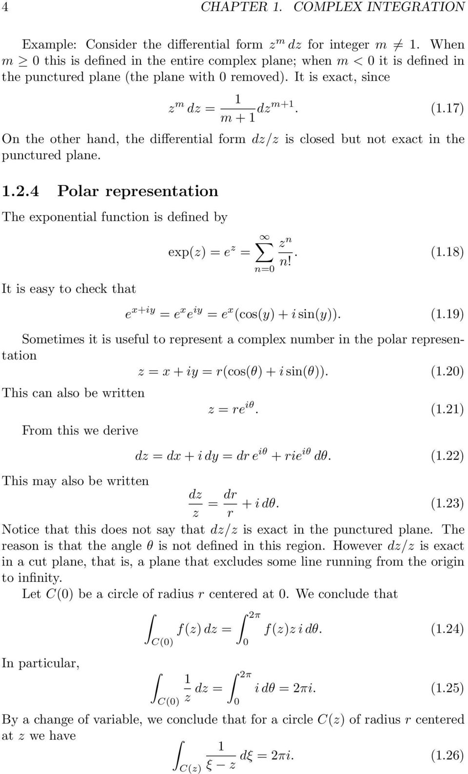 .2.4 Polar representation The exponential function is defined by It is easy to check that exp(z) = e z = n= z n n!. (.
