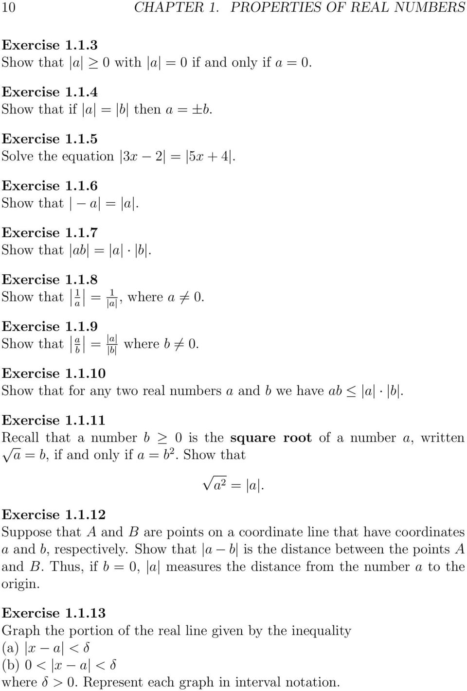 Exercise 1.1.11 Recall that a number b 0 is the square root of a number a, written a = b, if and only if a = b 2. Show that a2 = a. Exercise 1.1.12 Suppose that A and B are points on a coordinate line that have coordinates a and b, respectively.