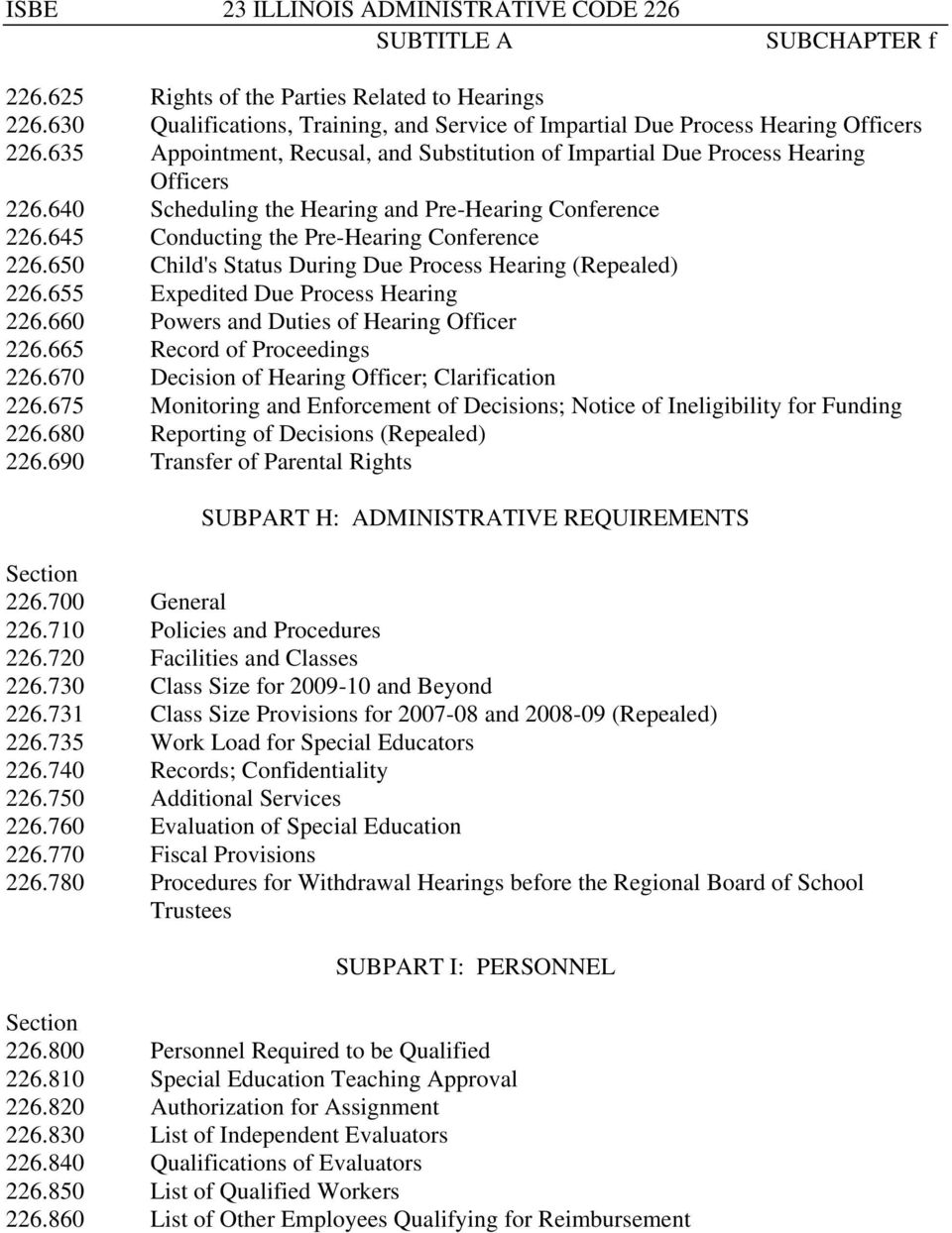 650 Child's Status During Due Process Hearing (Repealed) 226.655 Expedited Due Process Hearing 226.660 Powers and Duties of Hearing Officer 226.665 Record of Proceedings 226.