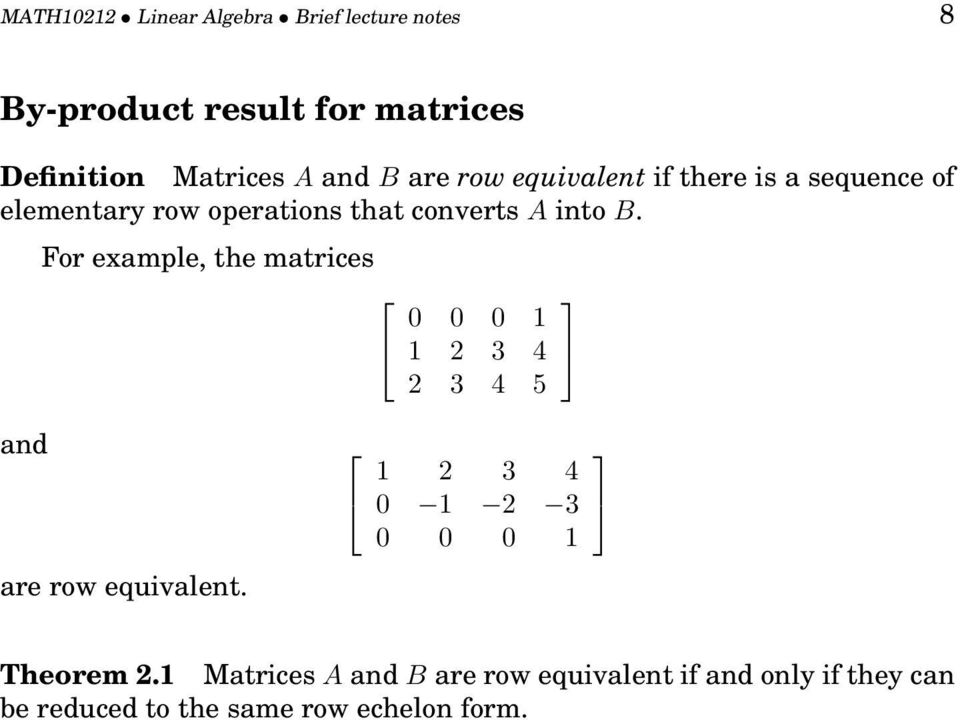 For example, the matrices 0 0 0 1 1 2 3 4 2 3 4 5 and are row equivalent.