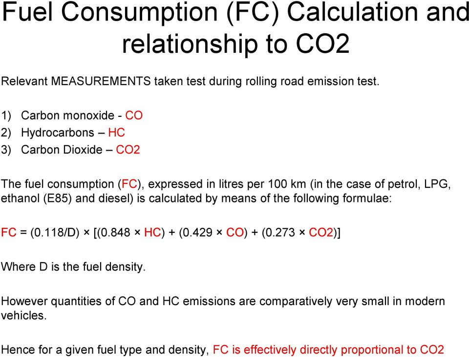 ethanol (E85) and diesel) is calculated by means of the following formulae: FC = (0.118/D) [(0.848 HC) + (0.429 CO) + (0.