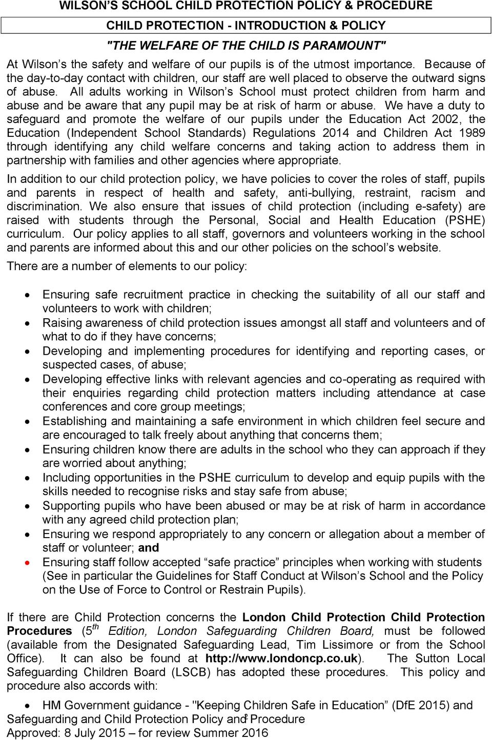 All adults working in Wilson s School must protect children from harm and abuse and be aware that any pupil may be at risk of harm or abuse.