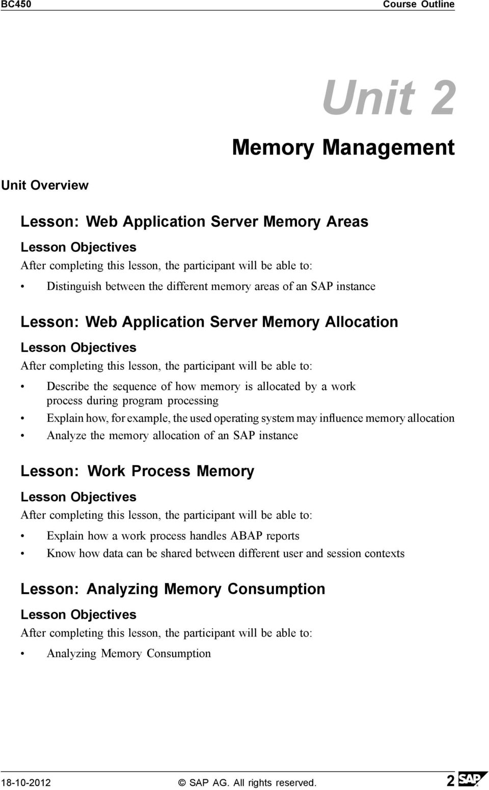 operating system may influence memory allocation Analyze the memory allocation of an SAP instance Lesson: Work Process Memory Explain how a work process handles ABAP