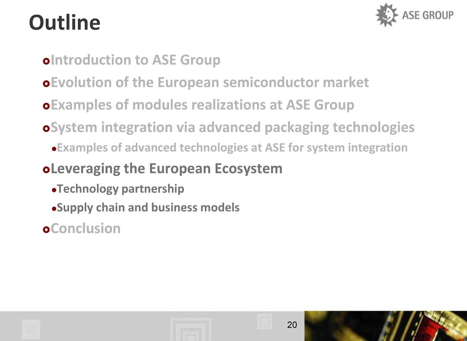 technologies Examples of advanced technologies at ASE for system integration Leveraging