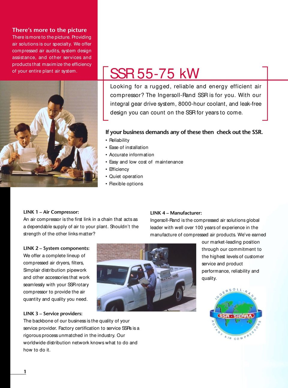 SSR 55-75 kw Looking for a rugged, reliable and energy efficient air compressor? The Ingersoll-Rand SSR is for you.