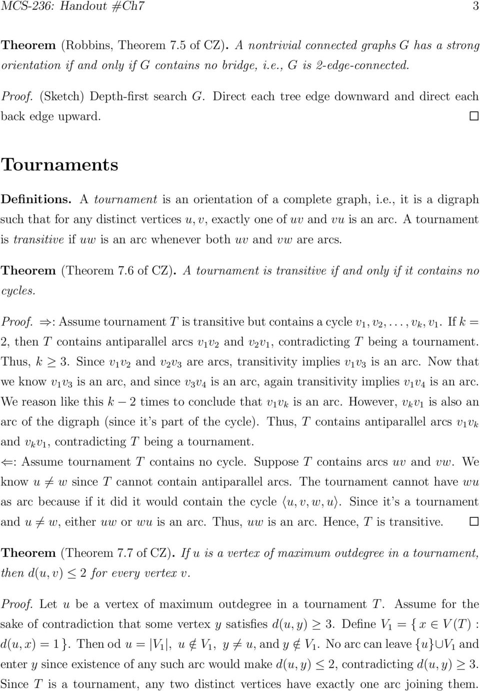 A tournament is transitive if uw is an arc whenever both uv and vw are arcs. Theorem (Theorem 7.6 of CZ). A tournament is transitive if and only if it contains no cycles. Proof.