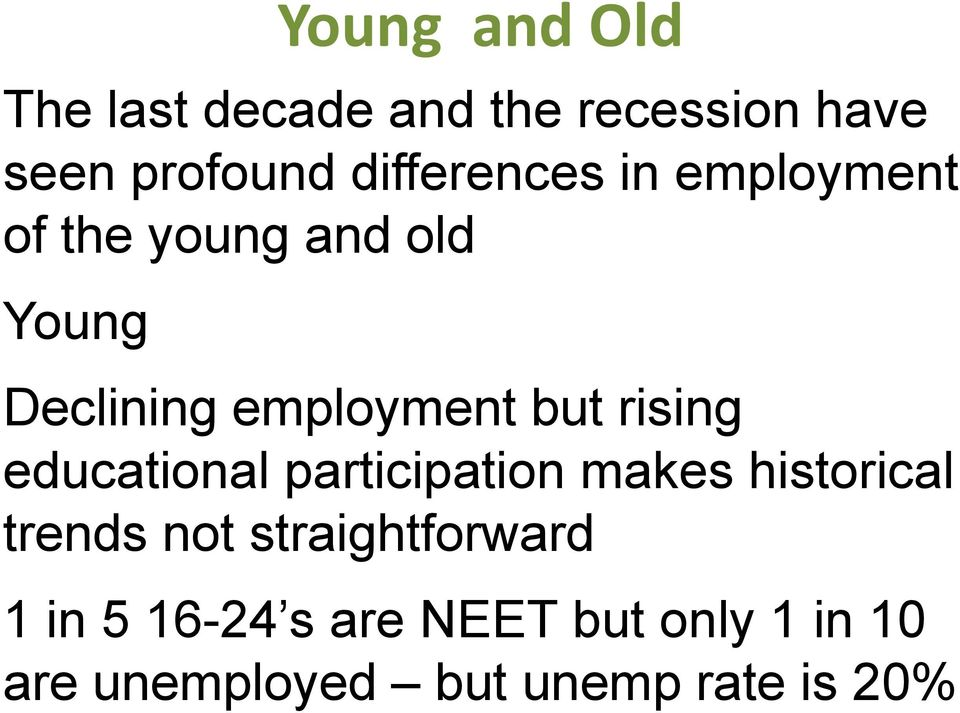 but rising educational participation makes historical trends not