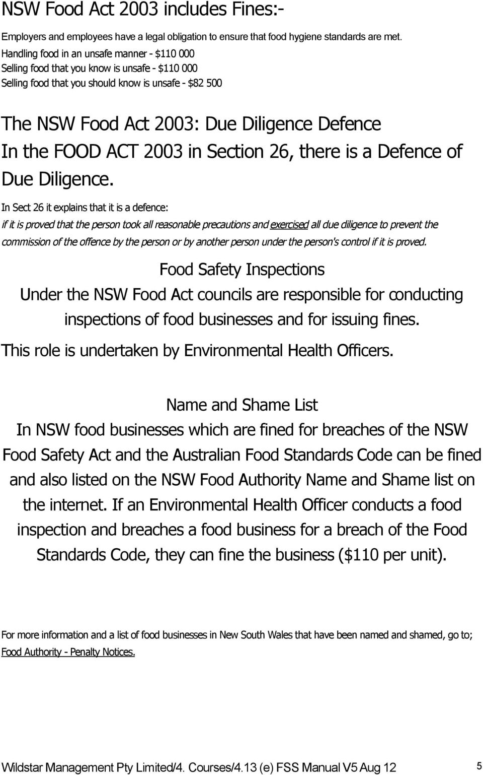 FOOD ACT 2003 in Section 26, there is a Defence of Due Diligence.