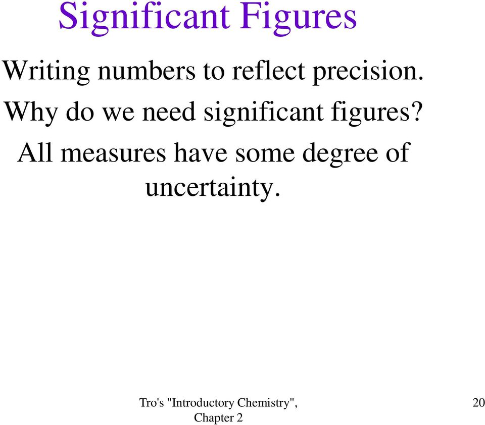 Why do we need significant figures?