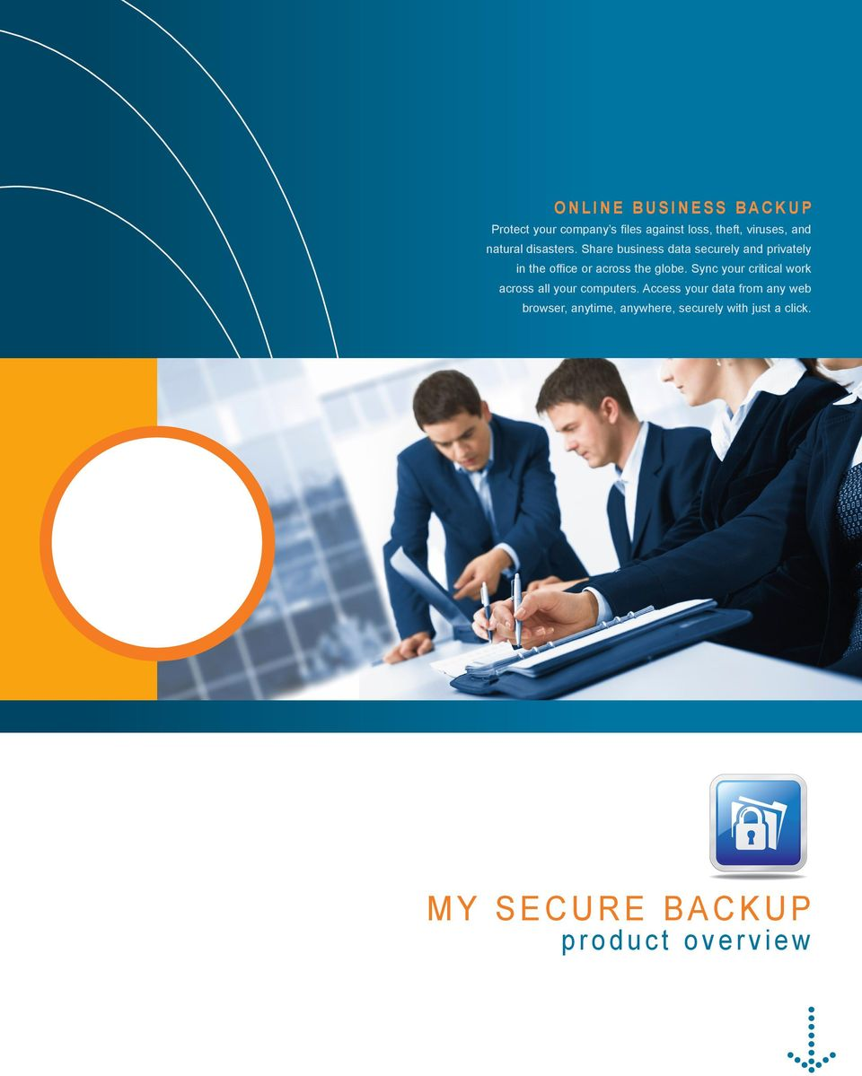 Share business data securely and privately in the office or across the globe.