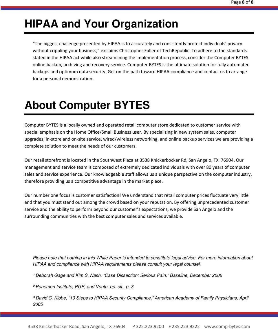To adhere to the standards stated in the HIPAA act while also streamlining the implementation process, consider the Computer BYTES online backup, archiving and recovery service.