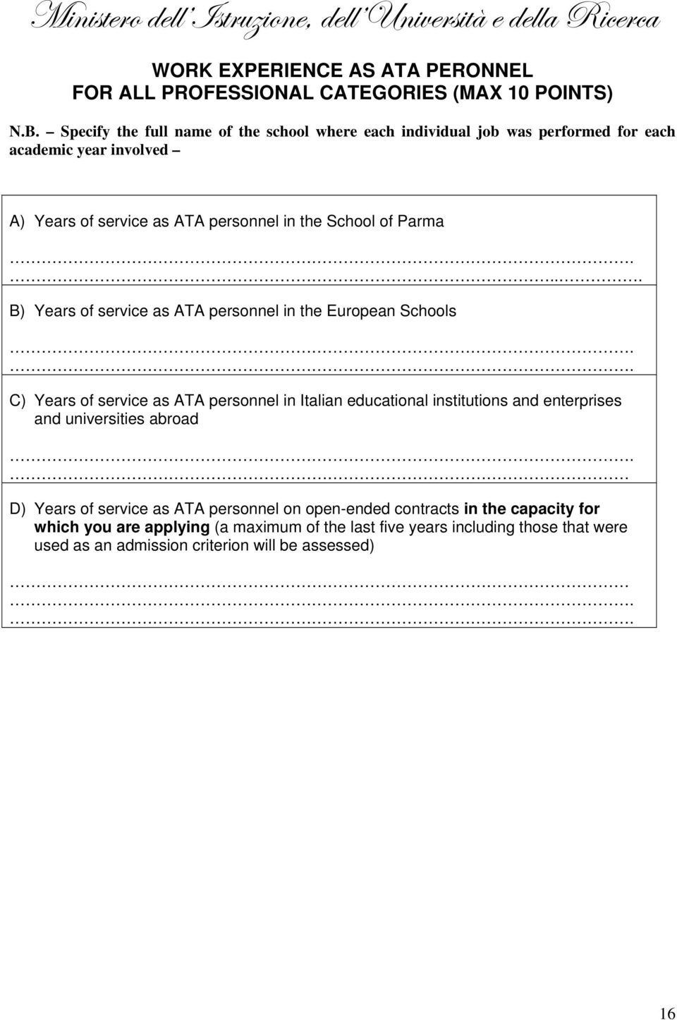 Parma.... B) Years of service as ATA personnel in the European Schools.