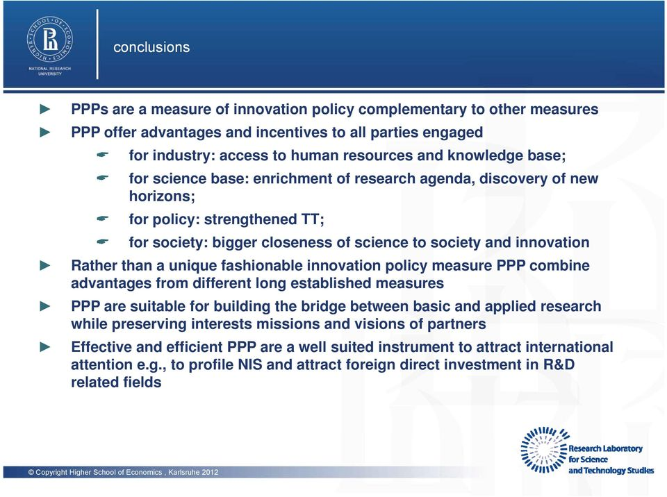 fashionable innovation policy measure PPP combine advantages from different long established measures PPP are suitable for building the bridge between basic and applied research while preserving
