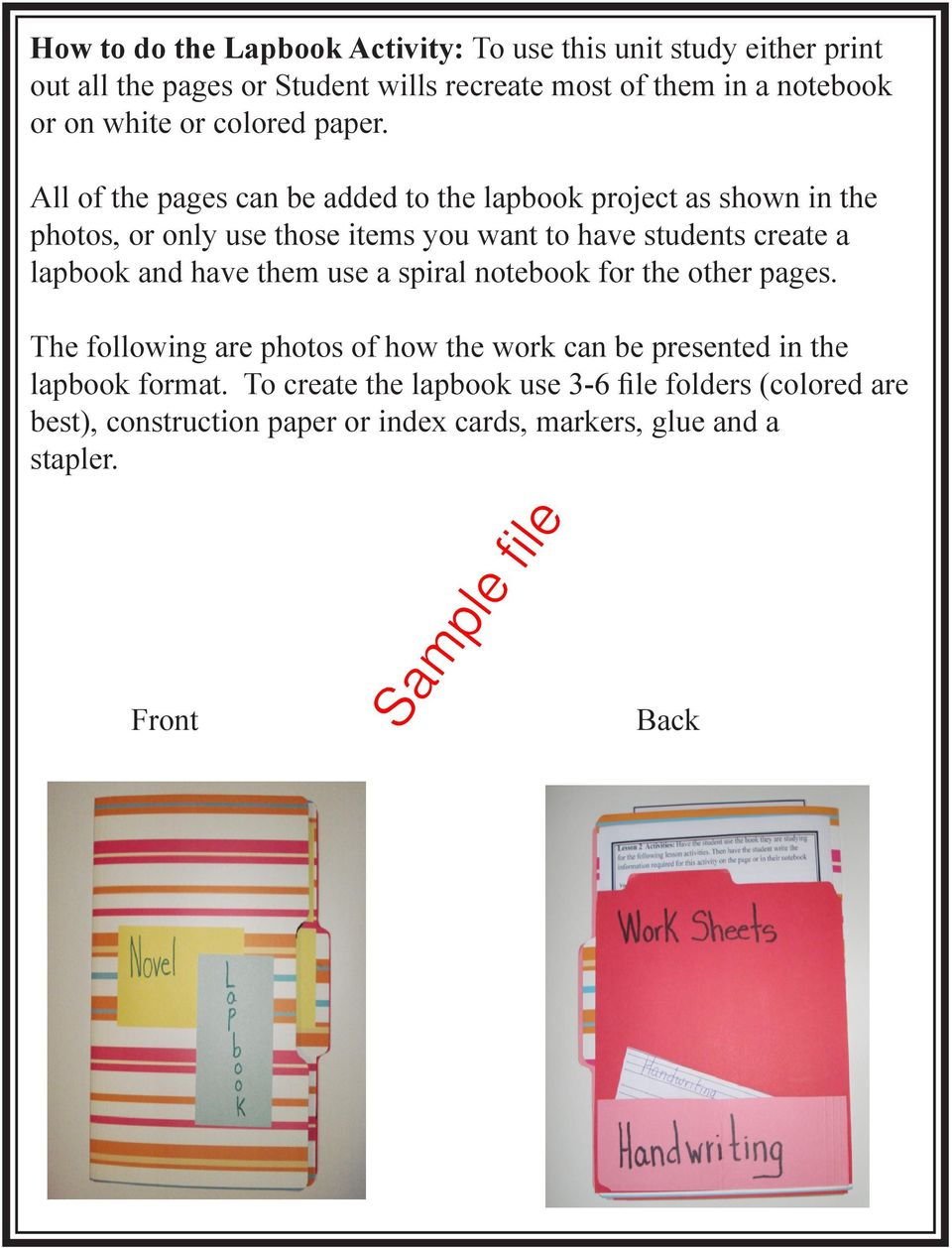 All of the pages can be added to the lapbook project as shown in the photos, or only use those items you want to have students create a lapbook