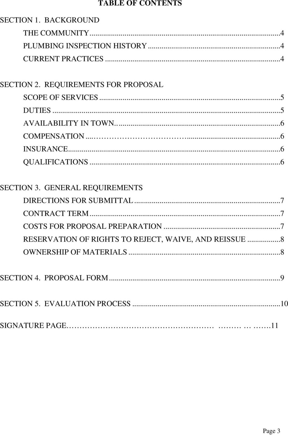 ..6 SECTION 3. GENERAL REQUIREMENTS DIRECTIONS FOR SUBMITTAL...7 CONTRACT TERM...7 COSTS FOR PROPOSAL PREPARATION.
