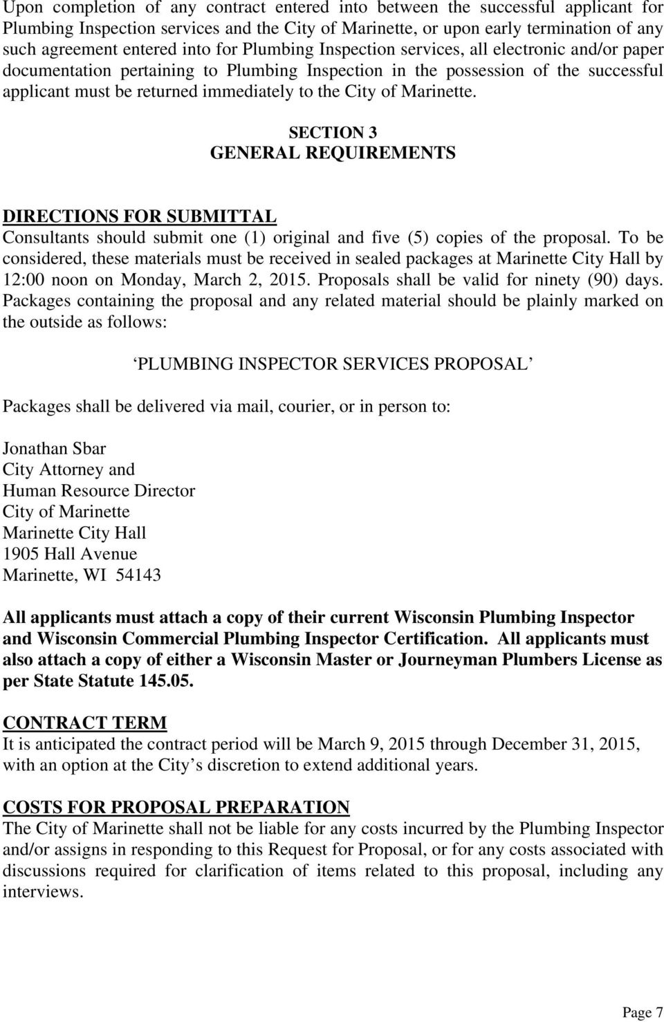 Marinette. SECTION 3 GENERAL REQUIREMENTS DIRECTIONS FOR SUBMITTAL Consultants should submit one (1) original and five (5) copies of the proposal.