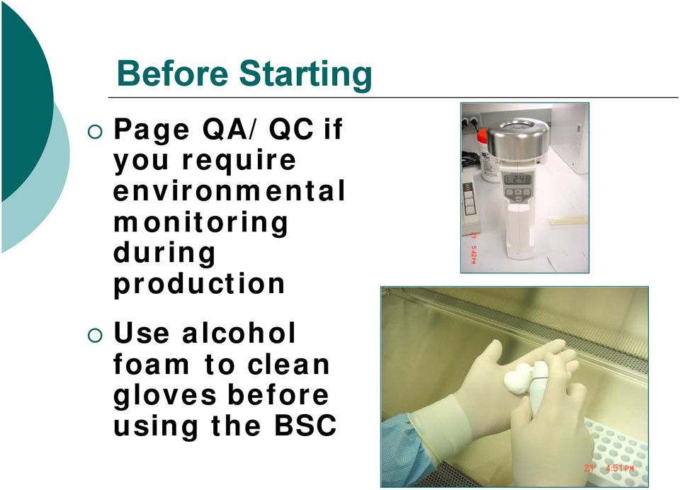 during production Use alcohol foam