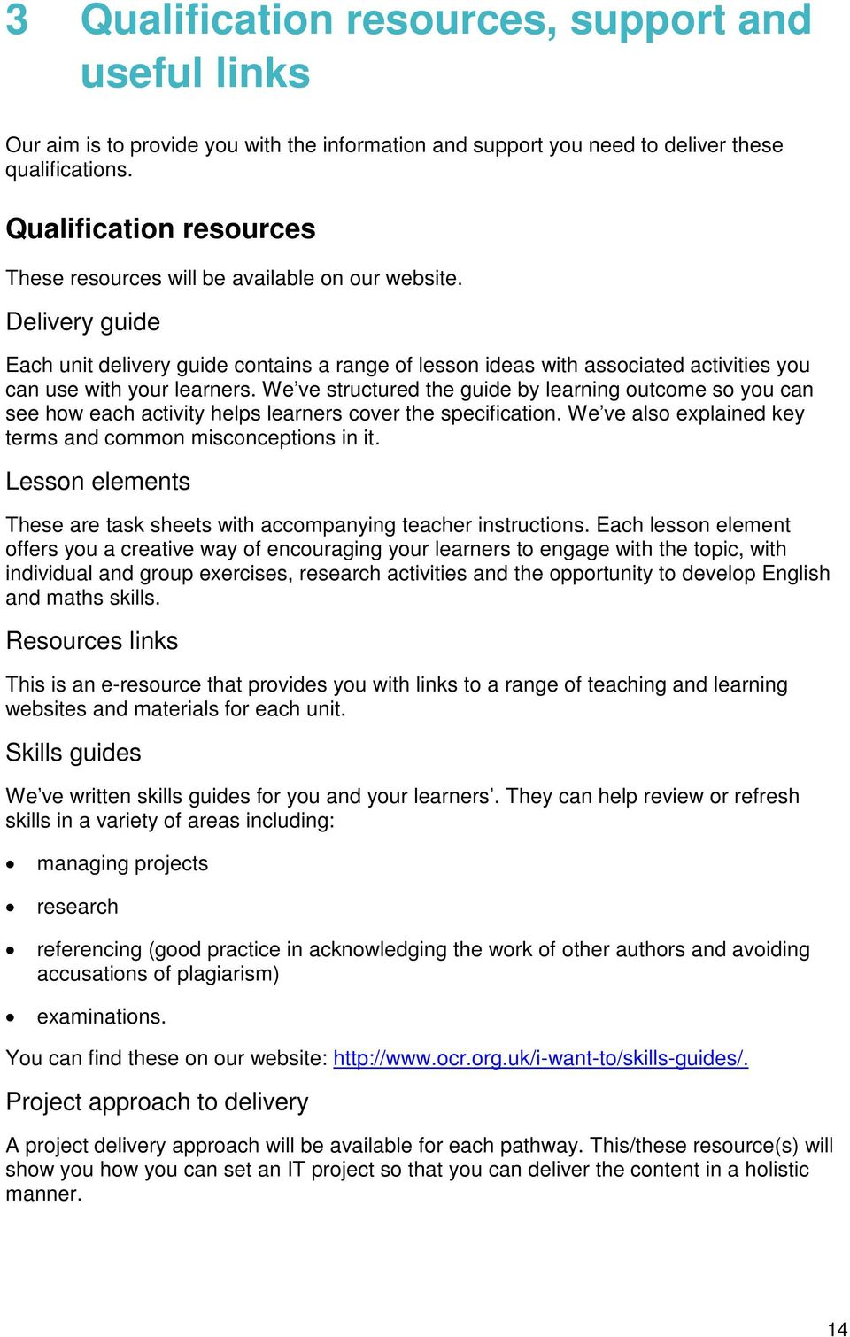 Delivery guide Each unit delivery guide contains a range of lesson ideas with associated activities you can use with your learners.