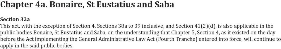 inclusive, and Section 41(2)(d), is also applicable in the public bodies Bonaire, St Eustatius and Saba, on
