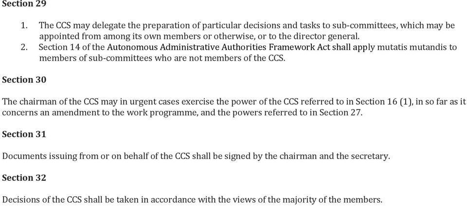 referred to in Section 27. Section 31 Documents issuing from or on behalf of the CCS shall be signed by the chairman and the secretary.