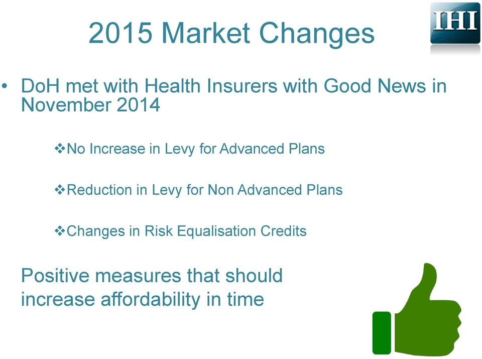 Reduction in Levy for Non Advanced Plans Changes in Risk