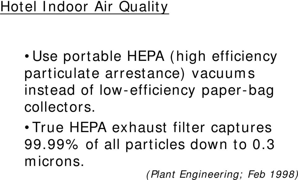 collectors. True HEPA exhaust filter captures 99.