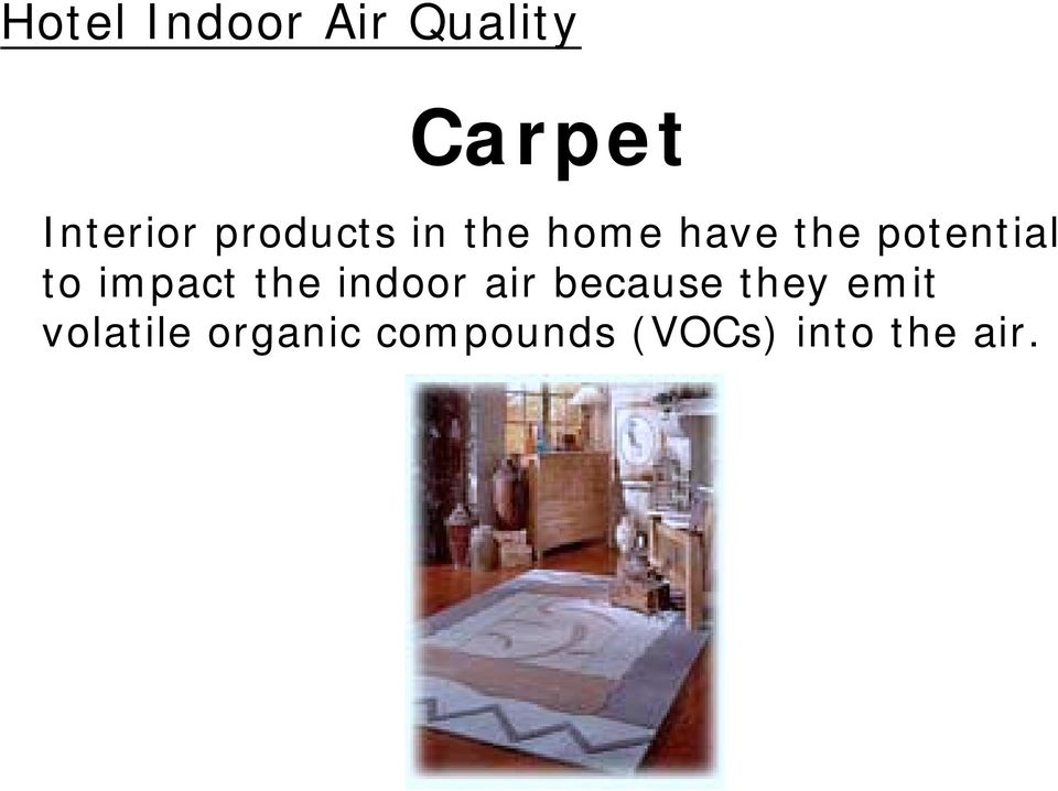 indoor air because they emit