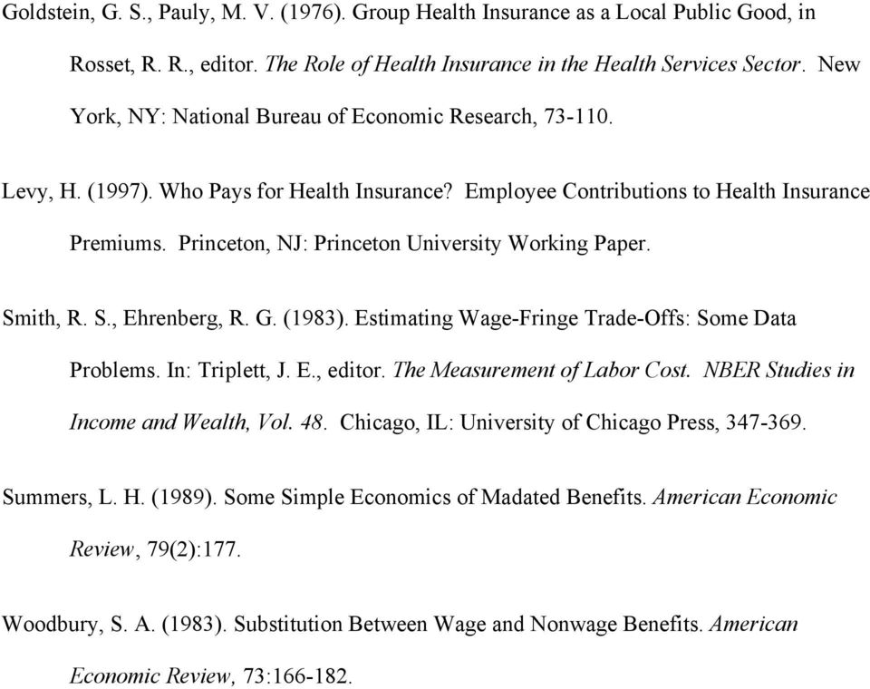 Princeton, NJ: Princeton University Working Paper. Smith, R. S., Ehrenberg, R. G. (1983). Estimating Wage-Fringe Trade-Offs: Some Data Problems. In: Triplett, J. E., editor.