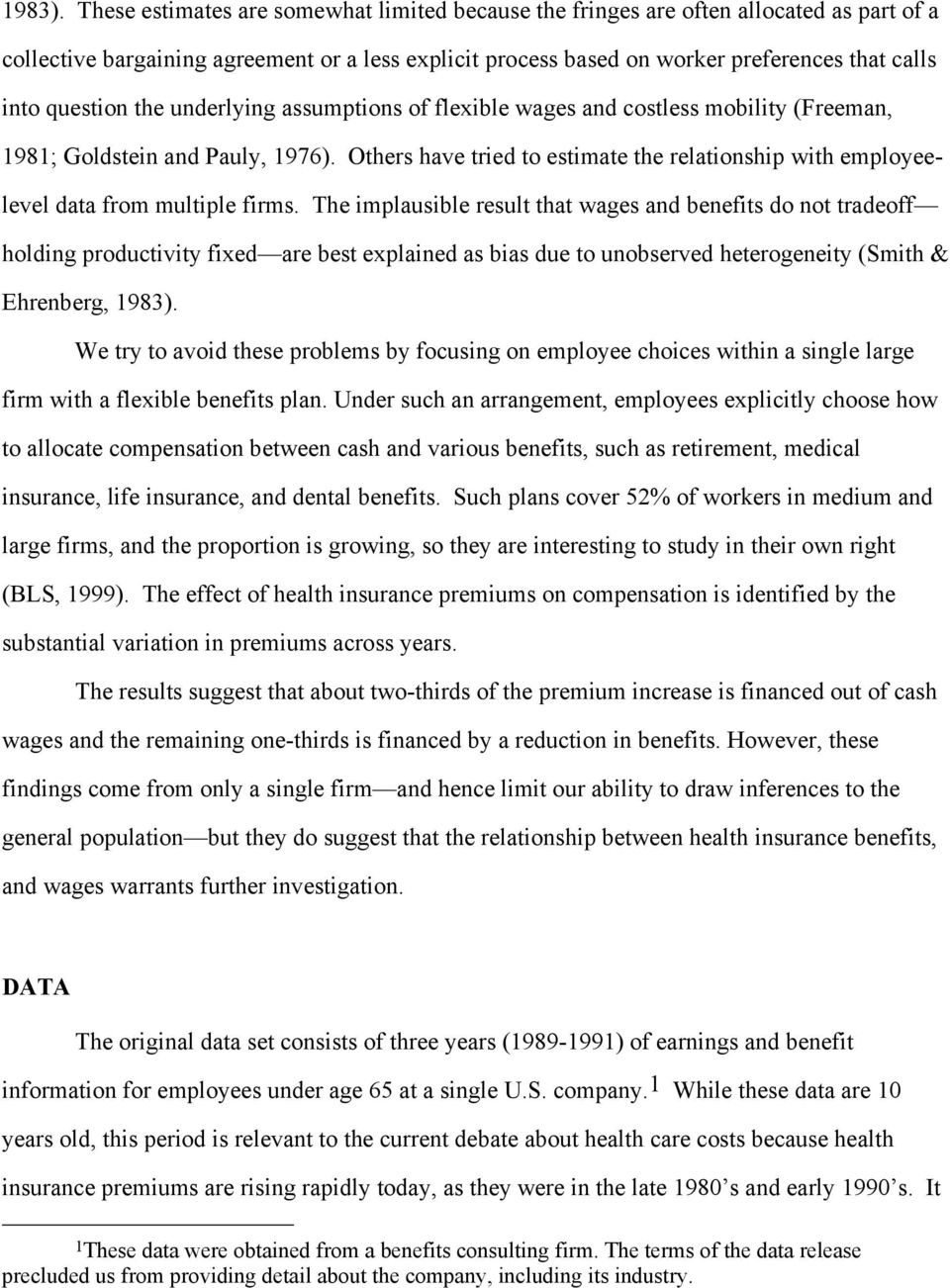 question the underlying assumptions of flexible wages and costless mobility (Freeman, 1981; Goldstein and Pauly, 1976).
