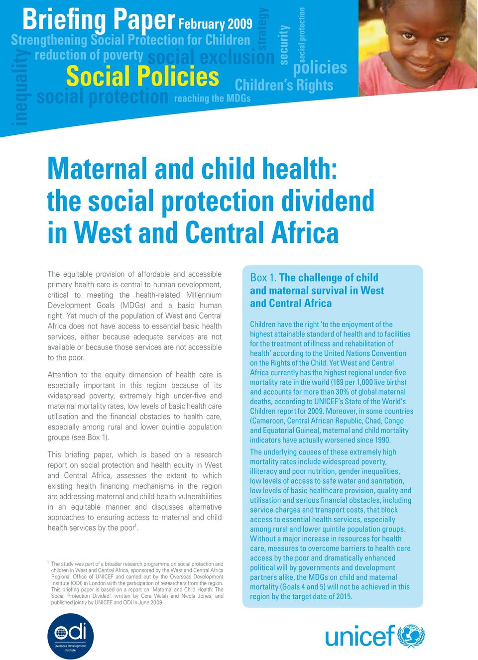 central to human development, critical to meeting the health-related Millennium Development Goals (MDGs) and a basic human right.