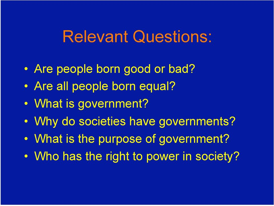 Why do societies have governments?