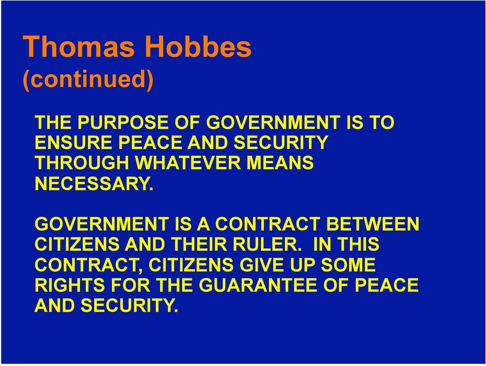 GOVERNMENT IS A CONTRACT BETWEEN CITIZENS AND THEIR RULER.