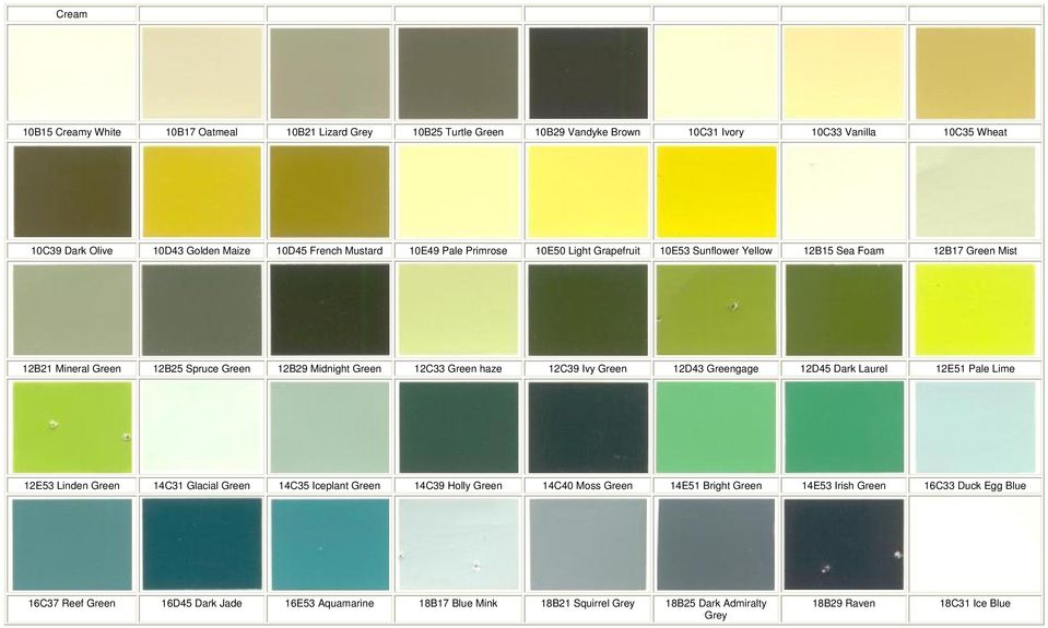 Green haze 12C39 Ivy Green 12D43 Greengage 12D45 Dark Laurel 12E51 Pale Lime 12E53 Linden Green 14C31 Glacial Green 14C35 Iceplant Green 14C39 Holly Green 14C40 Moss Green 14E51