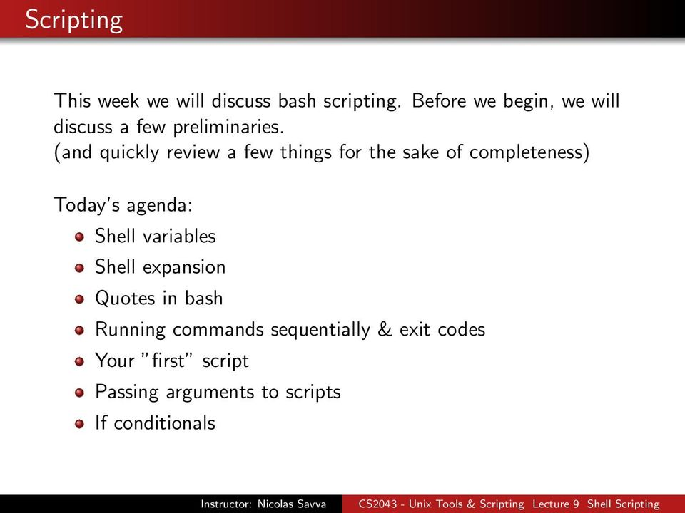 (and quickly review a few things for the sake of completeness) Today s agenda: Shell