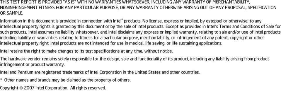 No license, express or implied, by estoppel or otherwise, to any intellectual property rights is granted by this document or by the sale of Intel products.