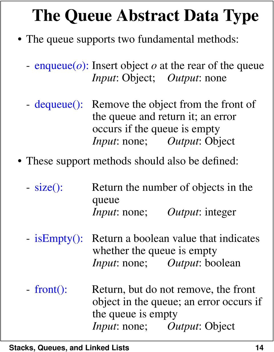 also be defined: - size(): Return the number of objects in the queue Input: none; Output: integer - isempty(): Return a boolean value that indicates whether the queue