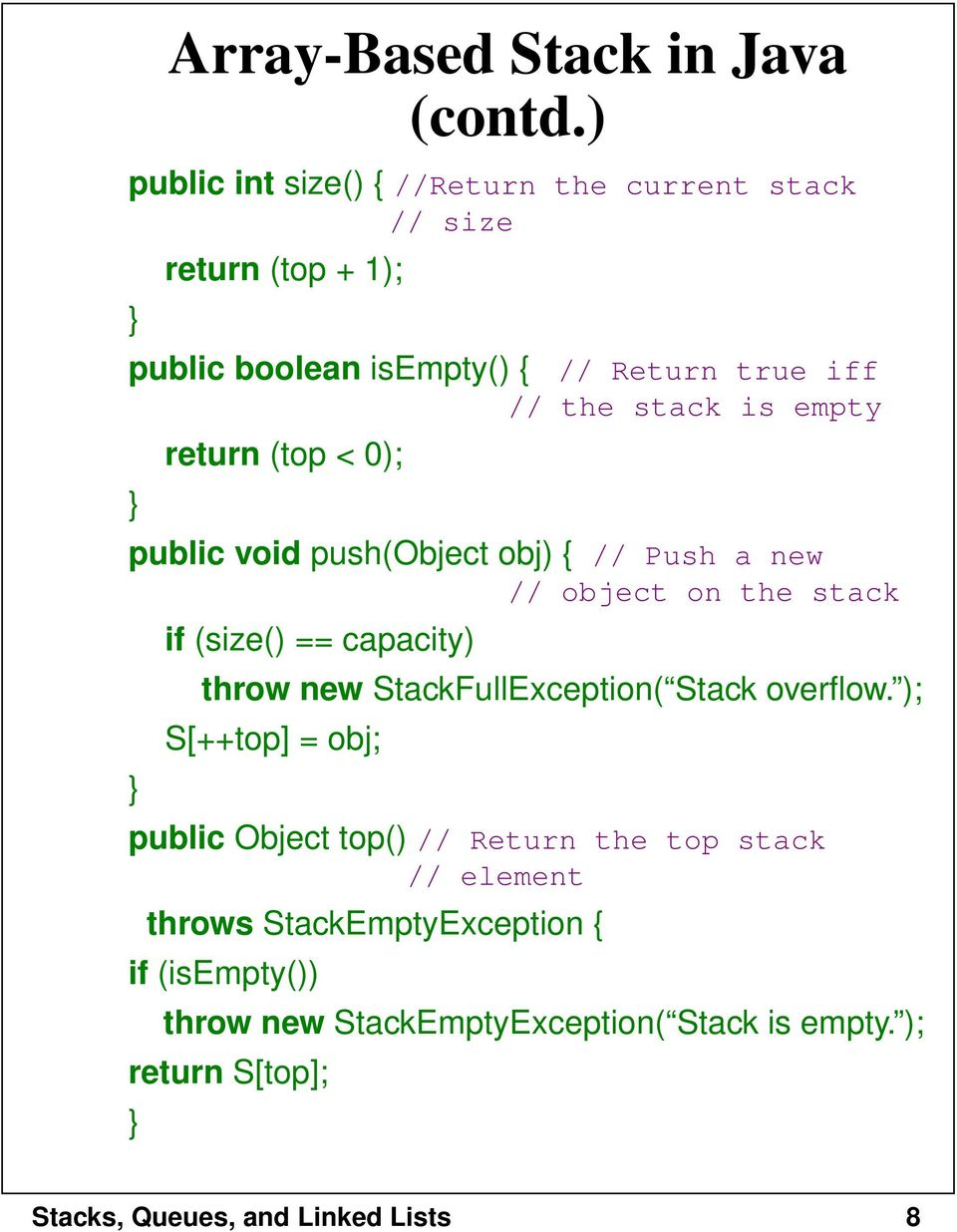 stack is empty return (top < 0); } public void push(object obj) { // Push a new // object on the stack if (size() == capacity)