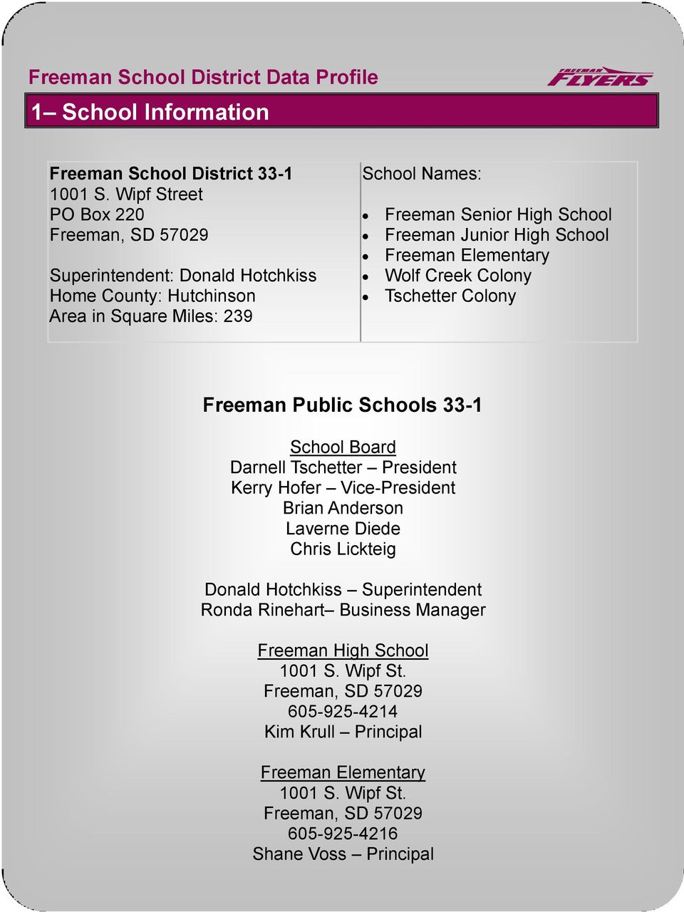 Freeman Junior High School Freeman Elementary Wolf Creek Colony Tschetter Colony Freeman Public Schools 33-1 School Board Darnell Tschetter President Kerry Hofer