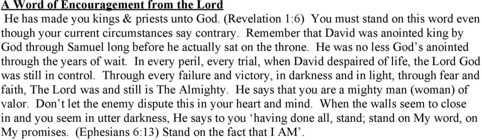 In every peril, every trial, when David despaired of life, the Lord God was still in control.