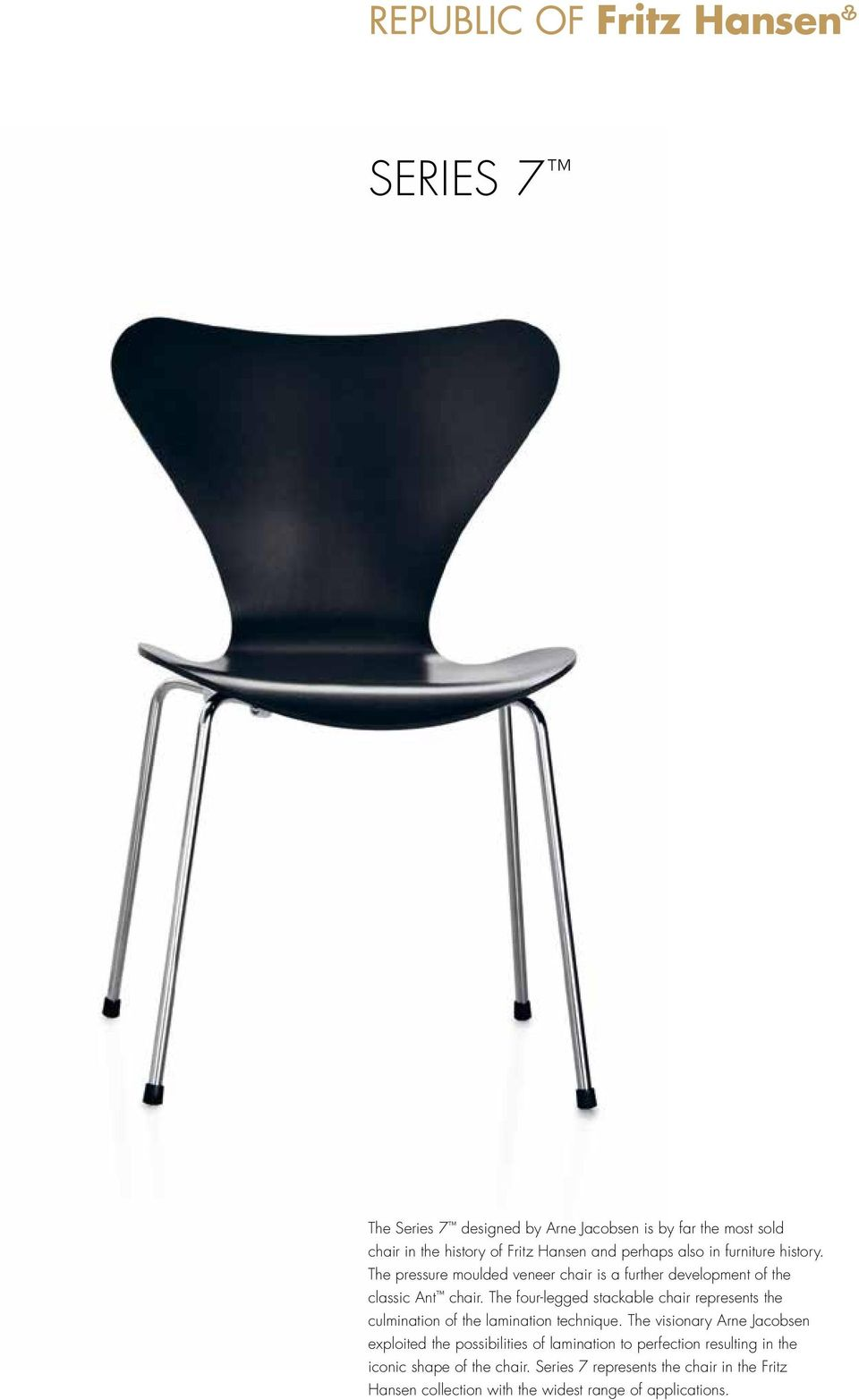 The four-legged stackable chair represents the culmination of the lamination technique.