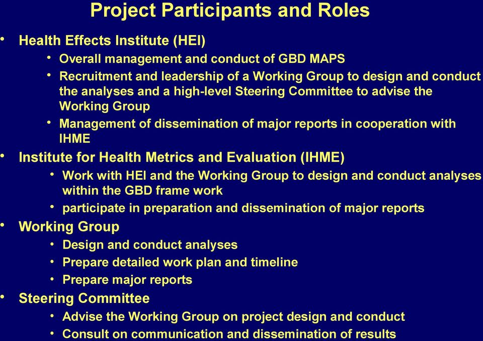 with HEI and the Working Group to design and conduct analyses within the GBD frame work participate in preparation and dissemination of major reports Working Group Design and conduct