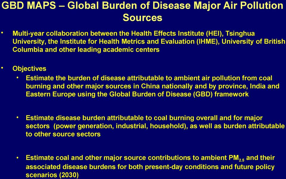 China nationally and by province, India and Eastern Europe using the Global Burden of Disease (GBD) framework Estimate disease burden attributable to coal burning overall and for major sectors (power