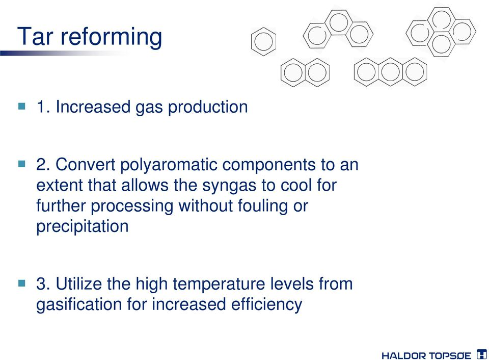 syngas to cool for further processing without fouling or