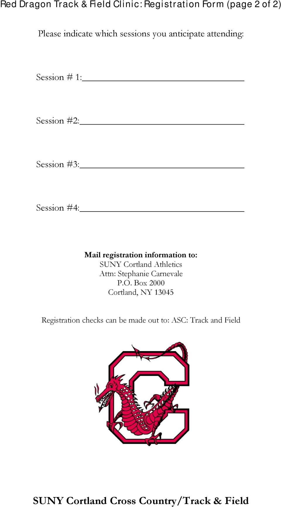 Mail registration information to: SUNY Cortland Athletics Attn: Stephanie Carnevale P.