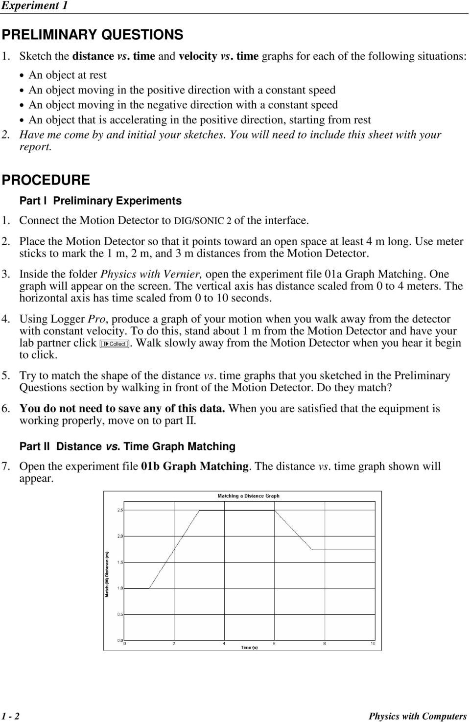 An object that is accelerating in the positive direction, starting from rest 2. Have me come by and initial your sketches. You will need to include this sheet with your report.