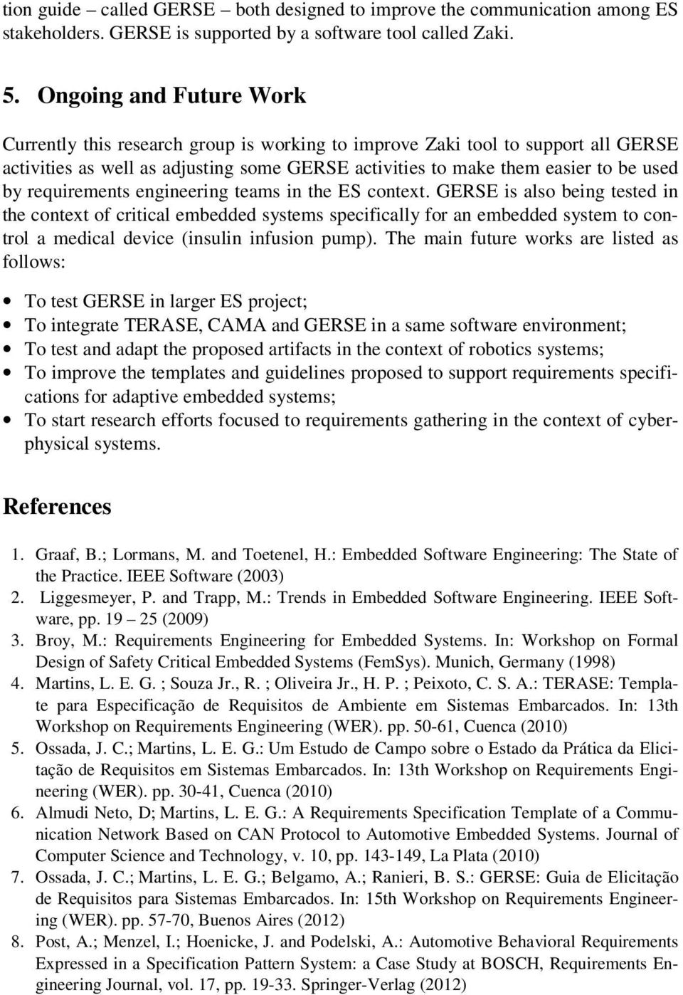 requirements engineering teams in the ES context.